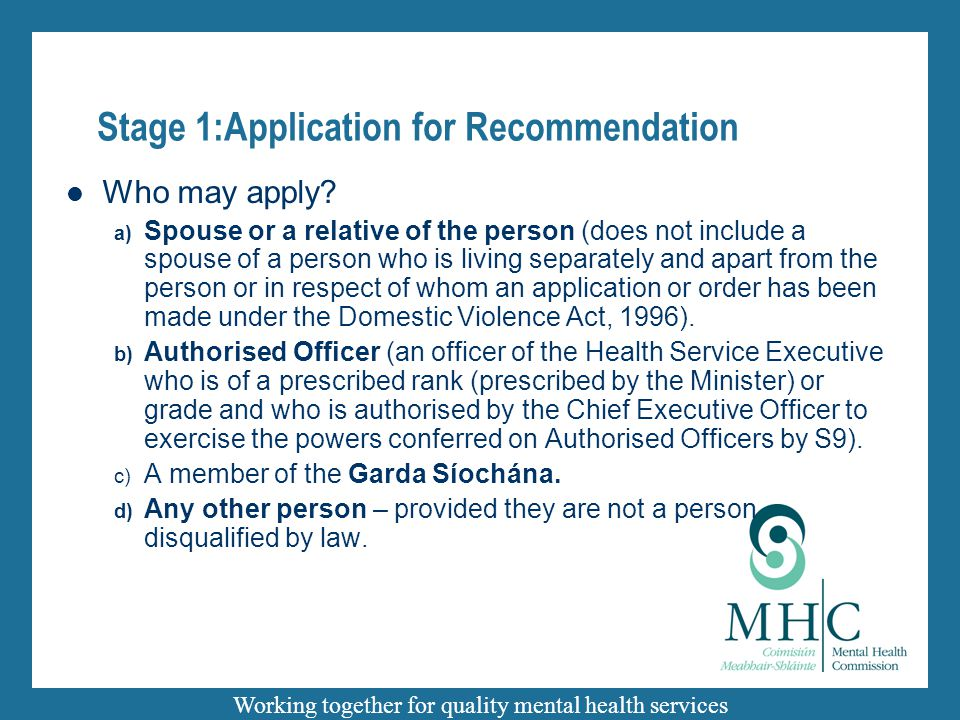 Working together for quality mental health services Stage 1:Application for Recommendation Who may apply? a) Spouse or a relative of the person (does