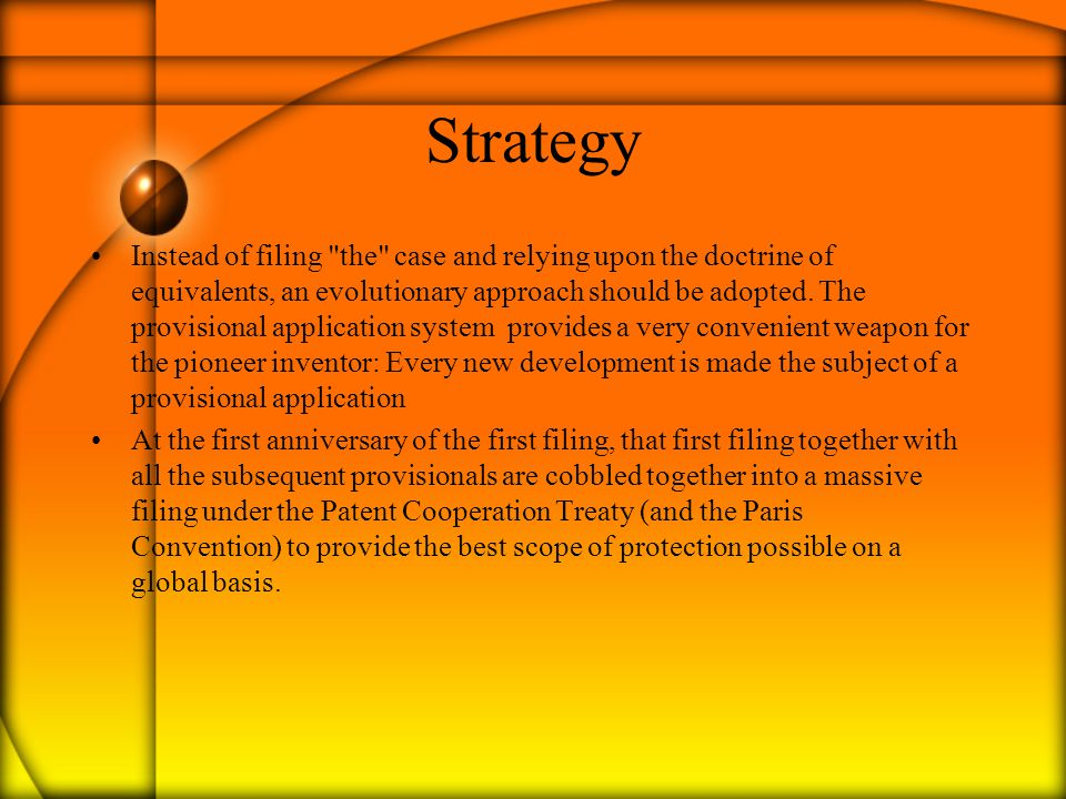Strategy Instead of filing the case and relying upon the doctrine of equivalents, an evolutionary approach should be adopted.