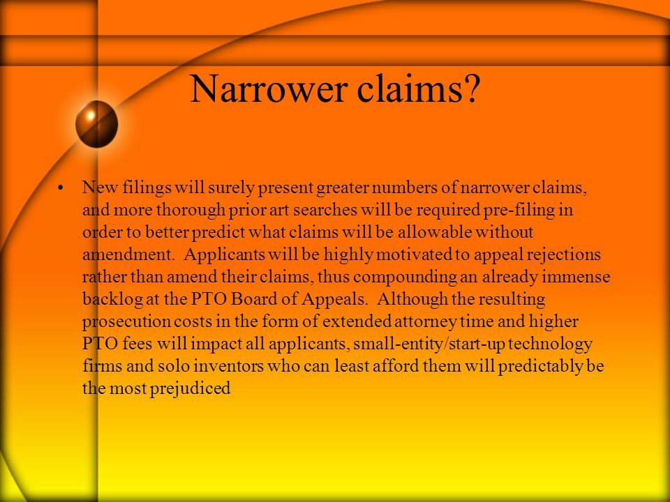 Narrower claims? New filings will surely present greater numbers of narrower claims, and more thorough prior art searches will be required pre-filing