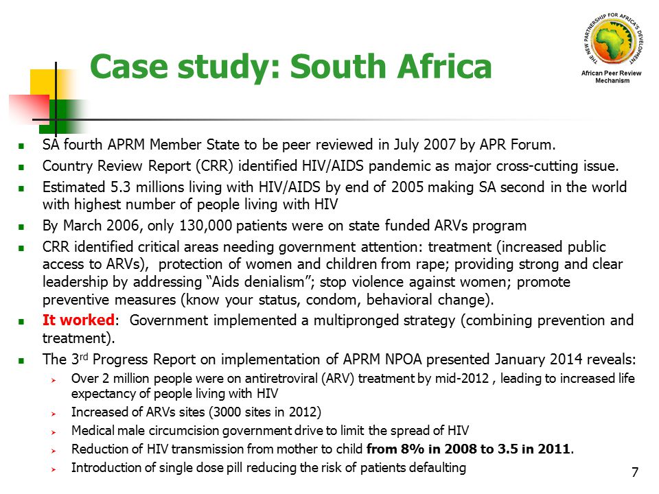 Case study: South Africa SA fourth APRM Member State to be peer reviewed in July 2007 by APR Forum.