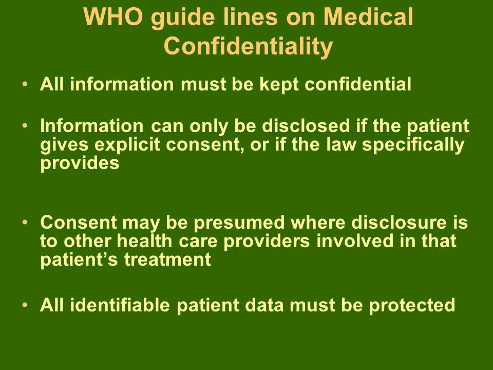 Medical interventions may only be carried out when there is a proper respect shown to the privacy of the patient.