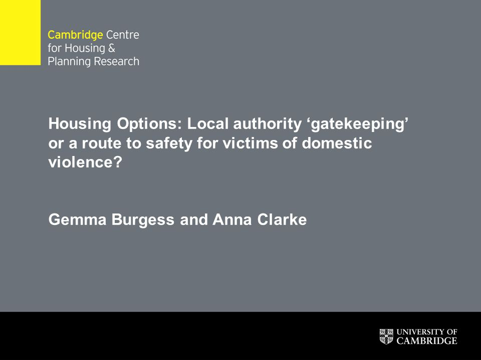 Housing Options: Local authority 'gatekeeping' or a route to safety for victims of domestic violence.