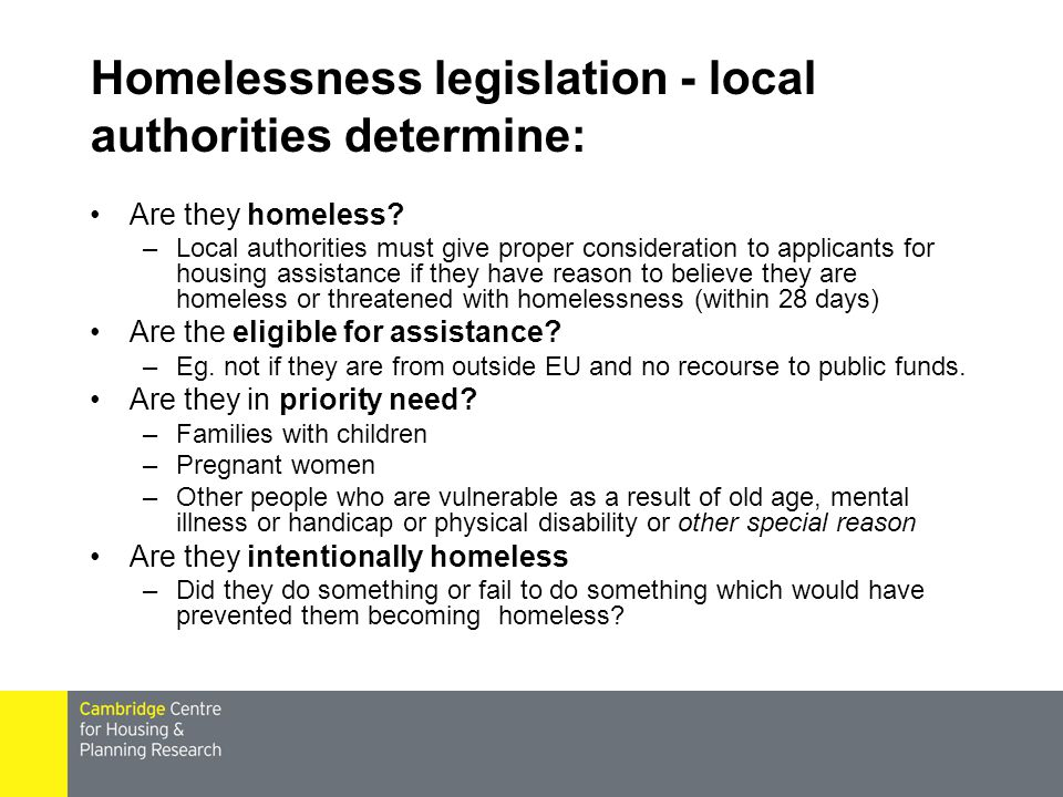 Homelessness legislation - local authorities determine: Are they homeless.