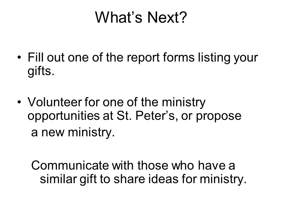 What's Next.Fill out one of the report forms listing your gifts.
