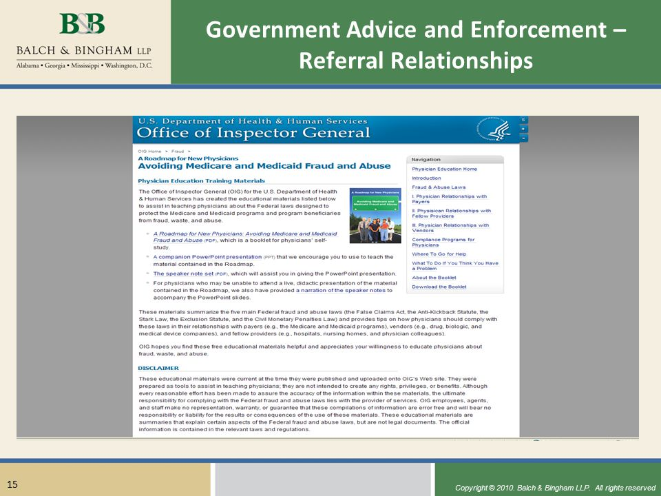 Copyright © 2010. Balch & Bingham LLP. All rights reserved 15 Government Advice and Enforcement – Referral Relationships