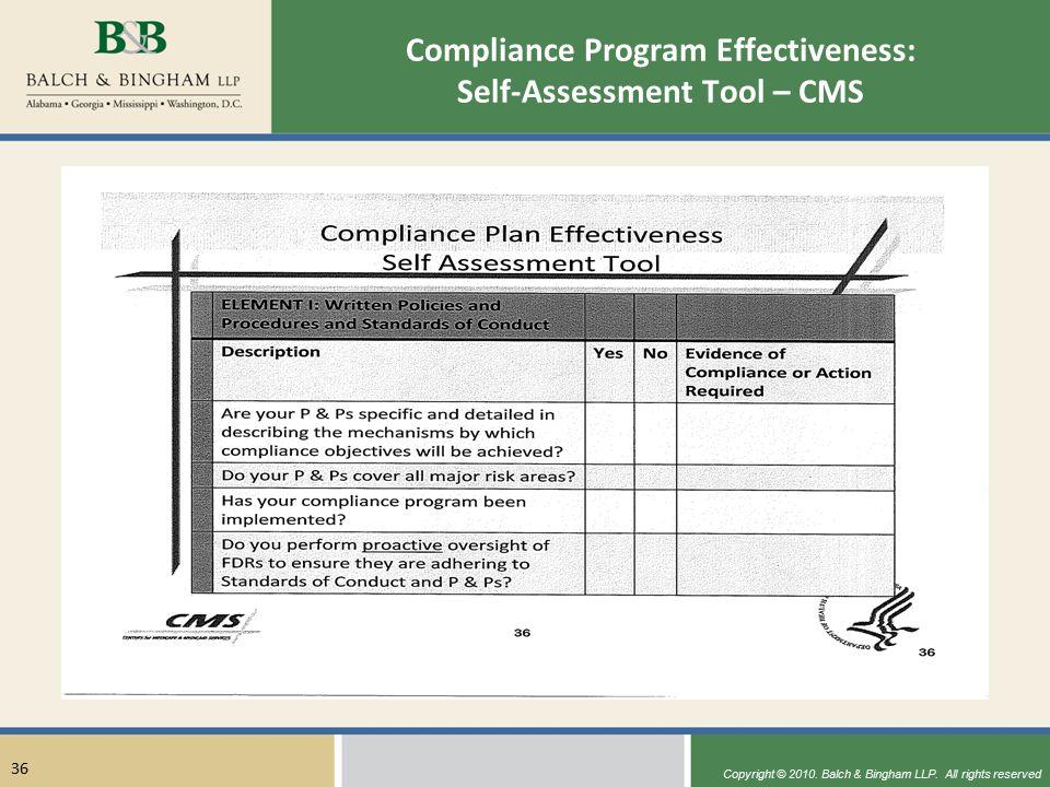 Copyright © 2010. Balch & Bingham LLP. All rights reserved 36 Compliance Program Effectiveness: Self-Assessment Tool – CMS