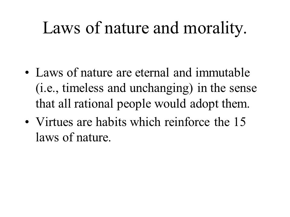 Laws of nature and morality.