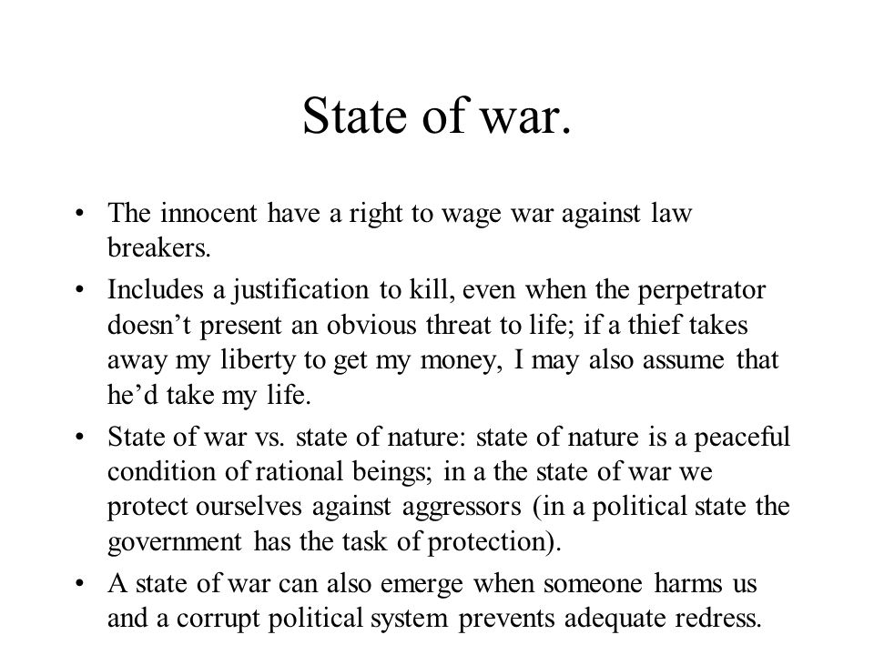 State of war. The innocent have a right to wage war against law breakers.