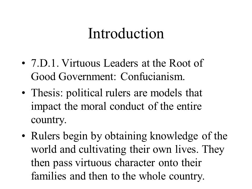 Introduction 7.D.1. Virtuous Leaders at the Root of Good Government: Confucianism.