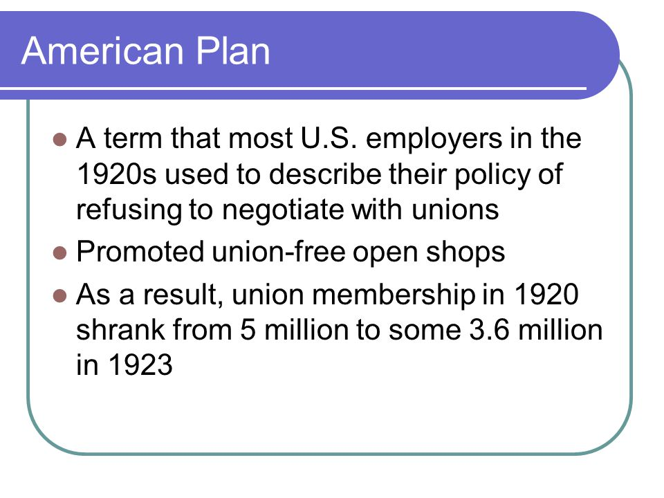 American Plan A term that most U.S.
