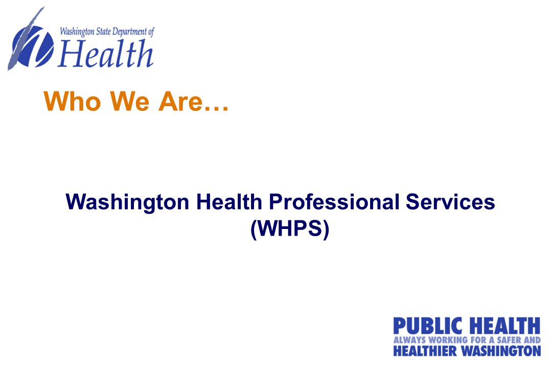 Who We Are… Washington Health Professional Services (WHPS)