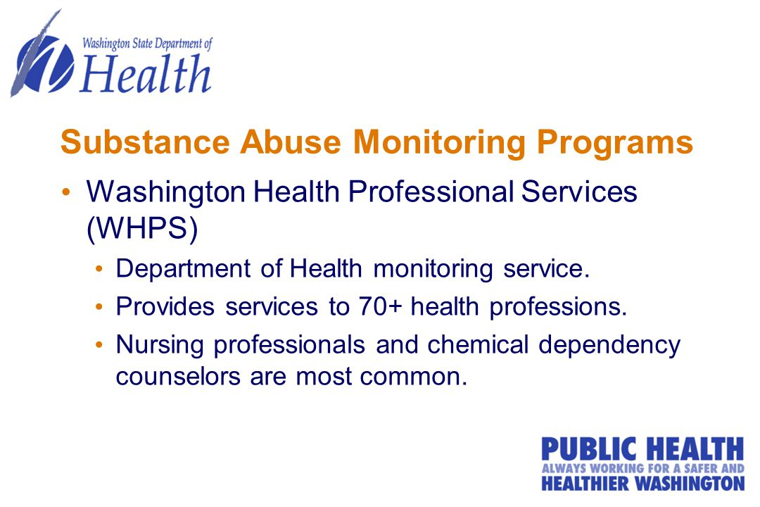 Substance Abuse Monitoring Programs Washington Health Professional Services (WHPS) Department of Health monitoring service.