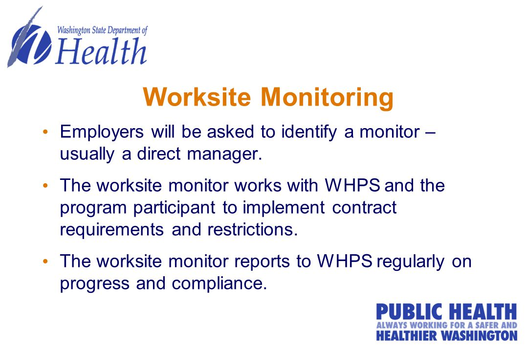 Worksite Monitoring Employers will be asked to identify a monitor – usually a direct manager.