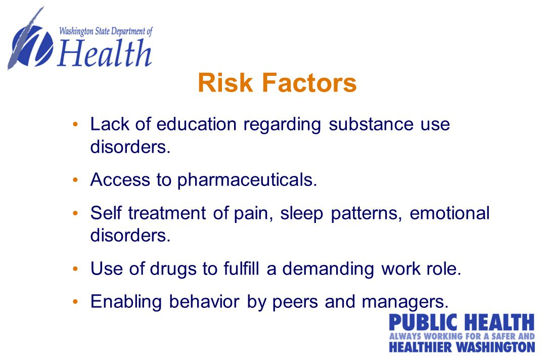 Risk Factors Lack of education regarding substance use disorders.