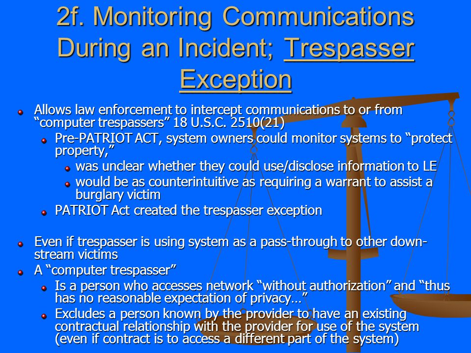 2e. Monitoring Communications During an Incident; Consent Exception Banner the network You have no reasonable expectation of privacy on this network.