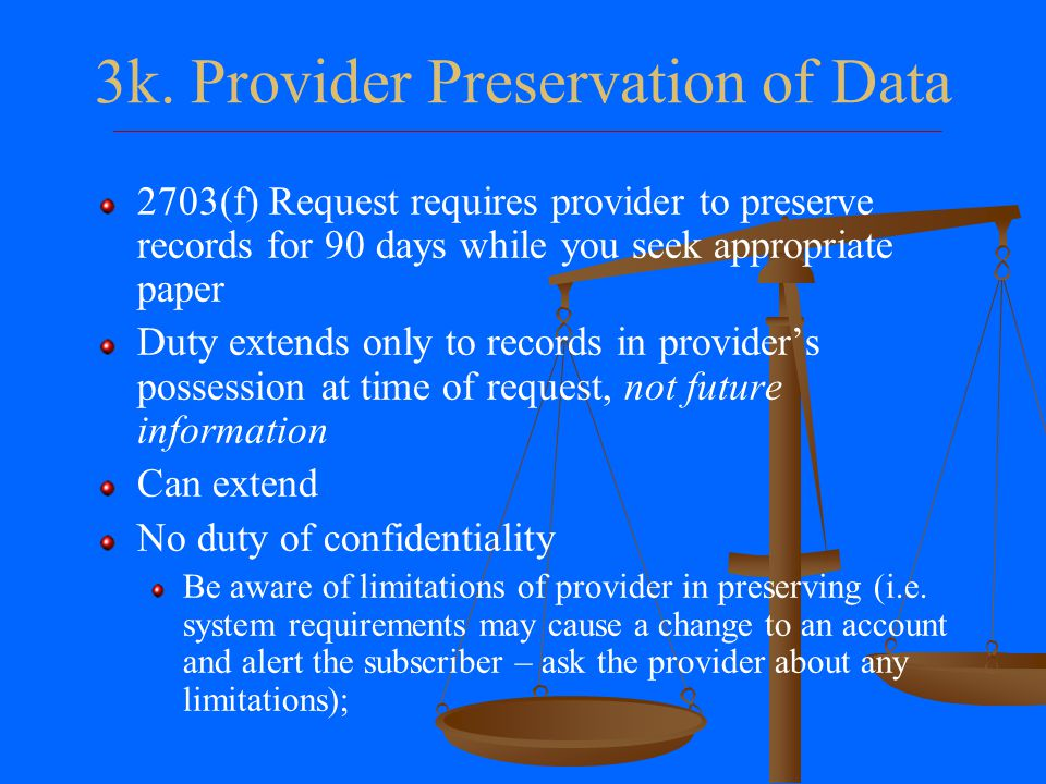 3j. Compelling Production Basic Subscriber Information Can be obtained through subpoena (18 U.S.C.