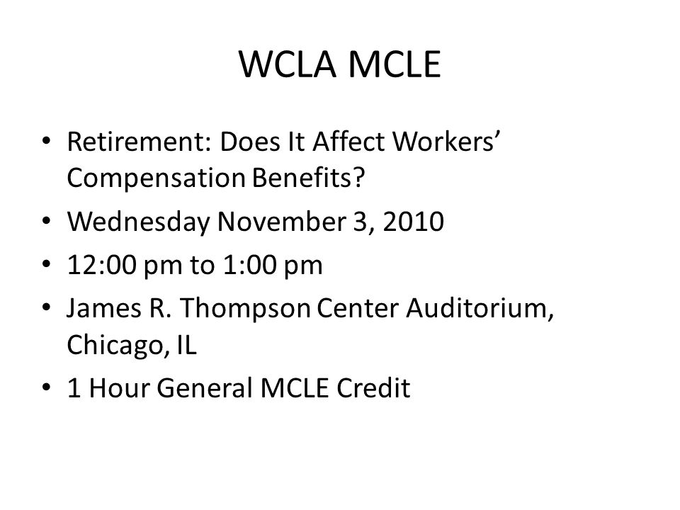 WCLA MCLE Retirement: Does It Affect Workers' Compensation Benefits.
