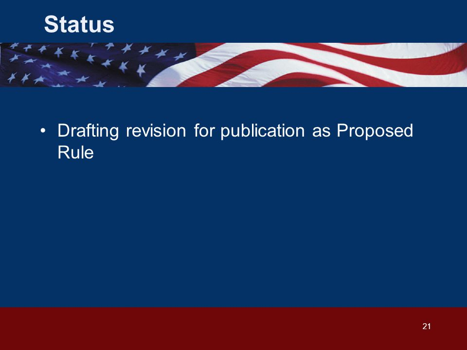 21 Drafting revision for publication as Proposed Rule Status
