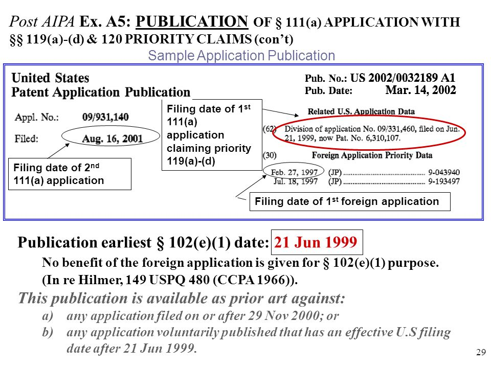 29 Post AIPA Ex. A5: PUBLICATION OF § 111(a) APPLICATION WITH §§ 119(a)-(d) & 120 PRIORITY CLAIMS (con't) Filing date of 2 nd 111(a) application Filin