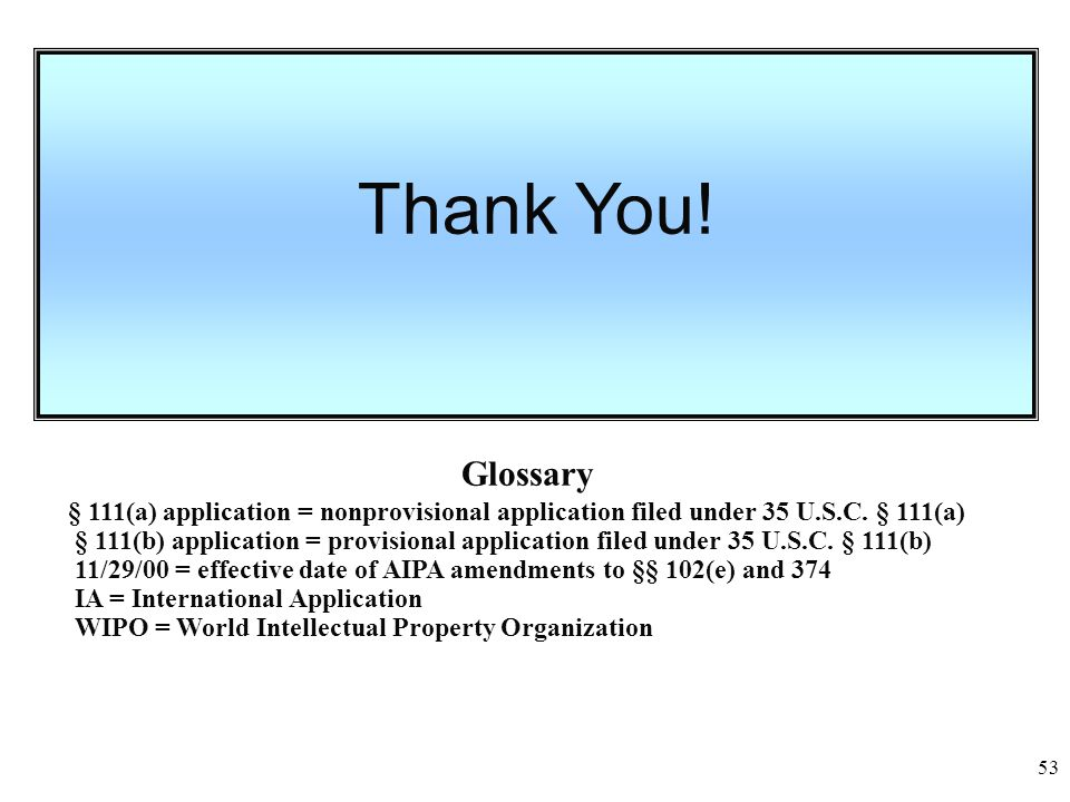 53 § 111(a) application = nonprovisional application filed under 35 U.S.C. § 111(a) § 111(b) application = provisional application filed under 35 U.S.