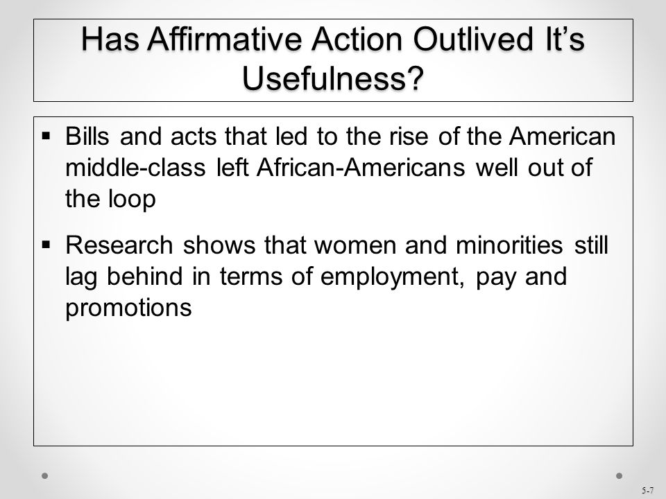 5-8 Has Affirmative Action Outlived It's Usefulness.