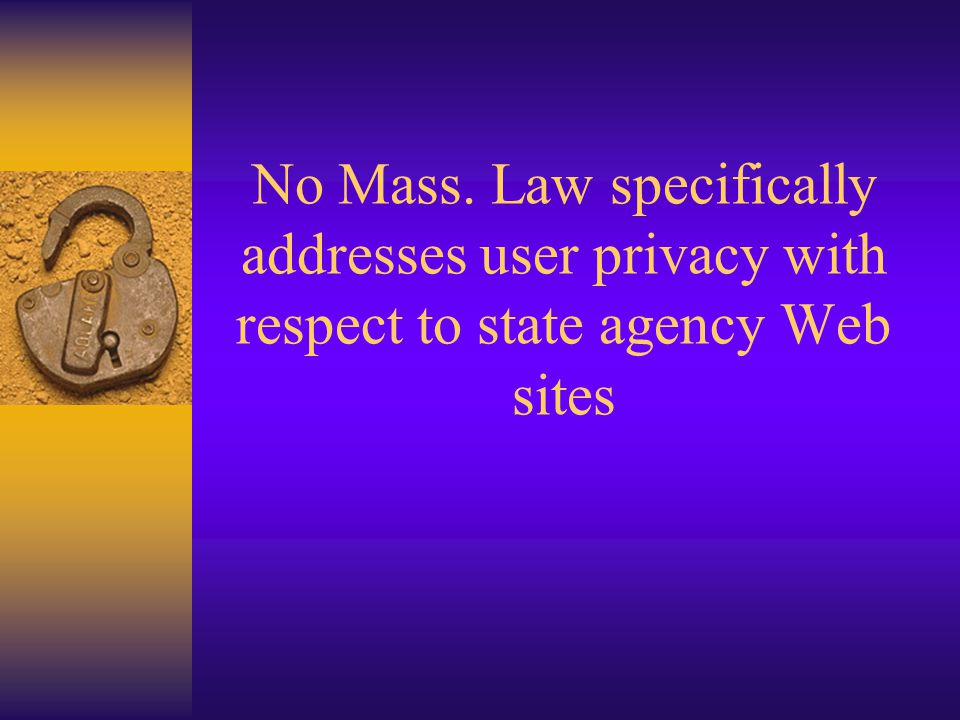 No Mass. Law specifically addresses user privacy with respect to state agency Web sites