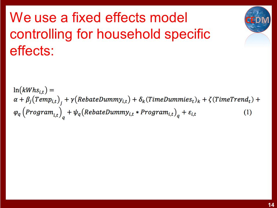 We use a fixed effects model controlling for household specific effects: 14