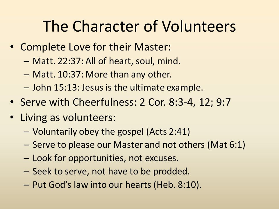 The Character of Volunteers Complete Love for their Master: – Matt.