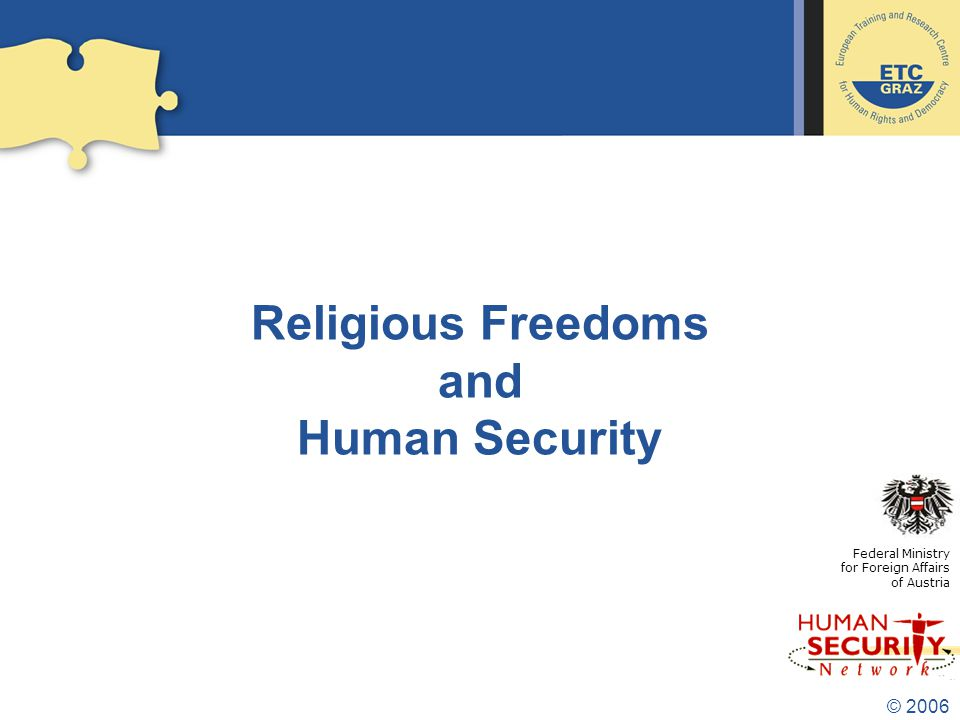 © 2006 Religious Freedoms and Human Security Federal Ministry for Foreign Affairs of Austria