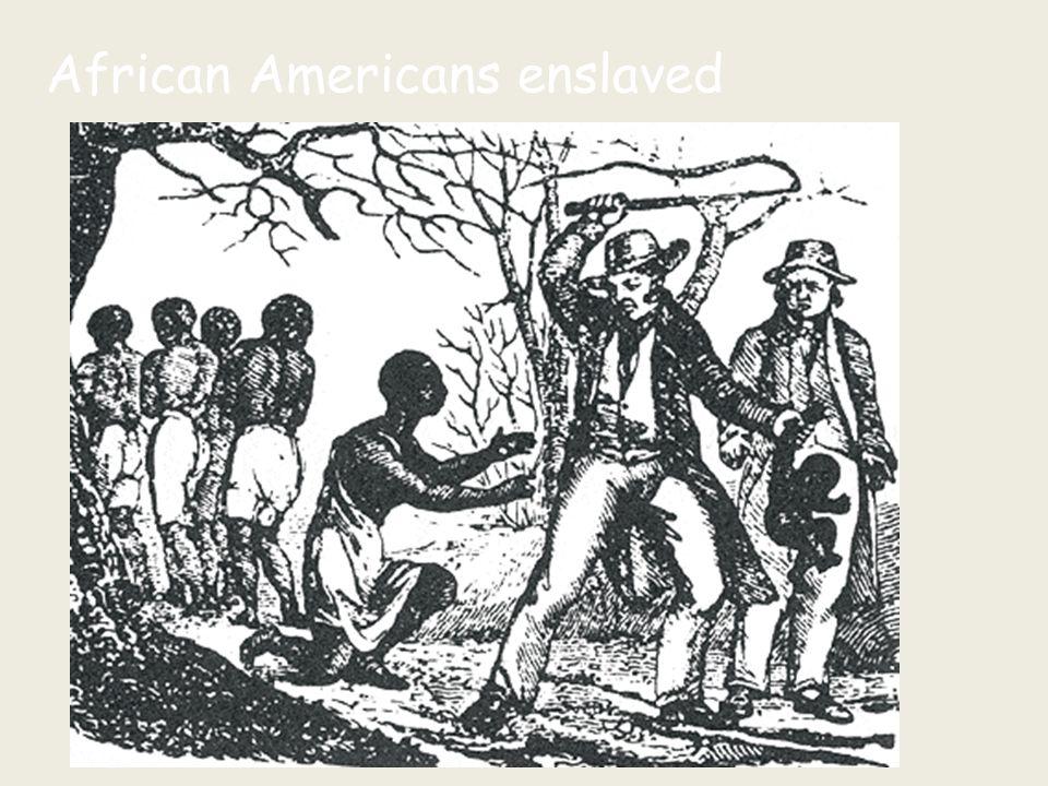 African Americans enslaved