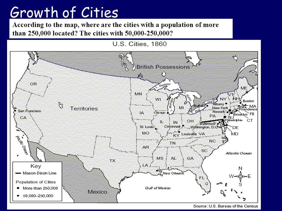 Growth of Cities According to the map, where are the cities with a population of more than 250,000 located.
