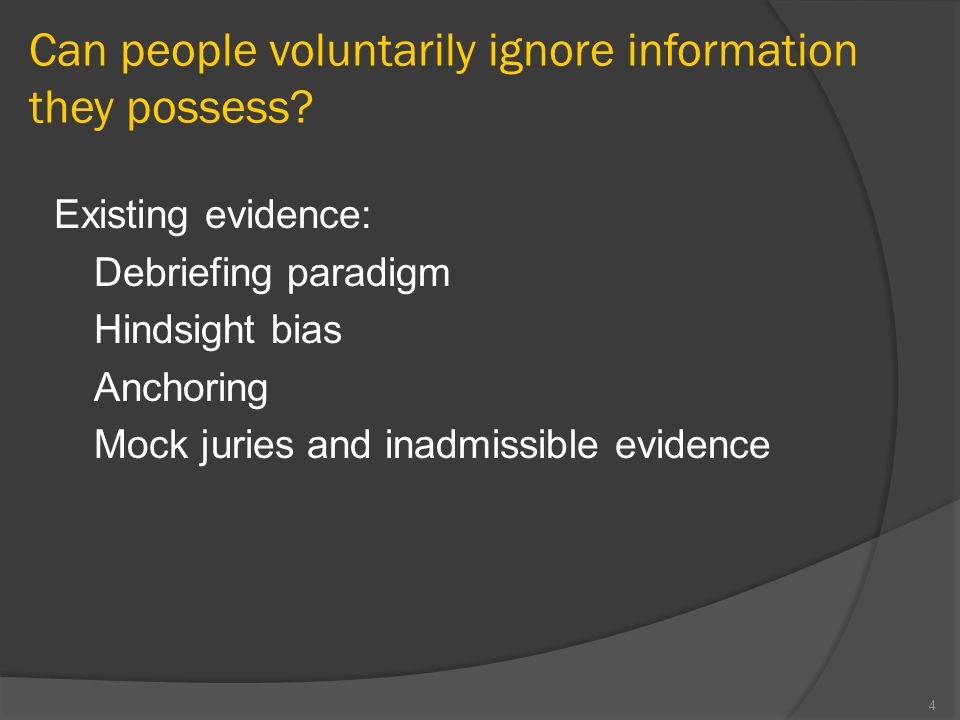 Can people voluntarily ignore information they possess.