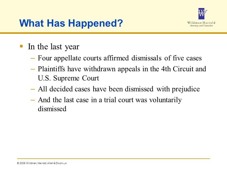 © 2008 Wildman, Harrold, Allen & Dixon LLP. Common Judicial Themes