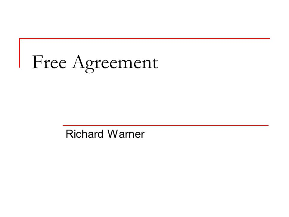 Free Agreement Richard Warner