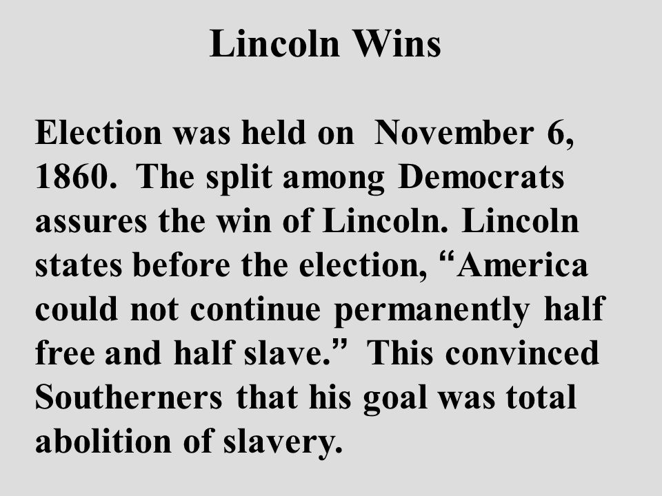 Lincoln Wins Election was held on November 6, 1860.