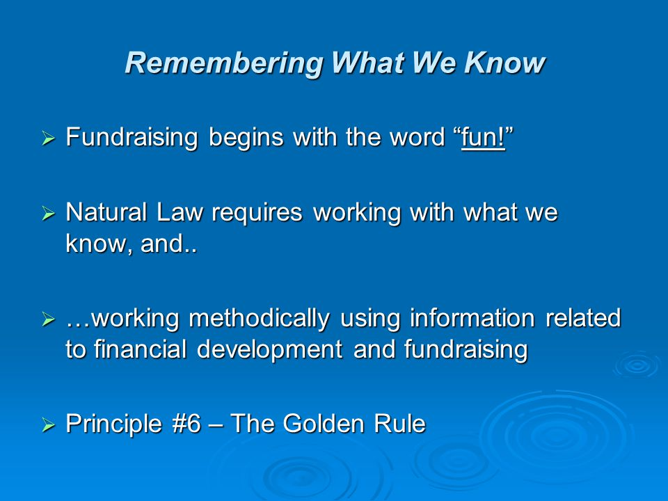 Useful Laws in Fundraising  Law of Conservation of Energy  Law of Attraction
