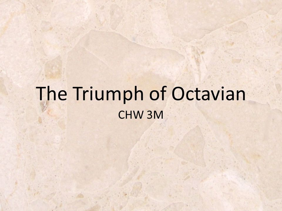 CHW 3M The Triumph of Octavian