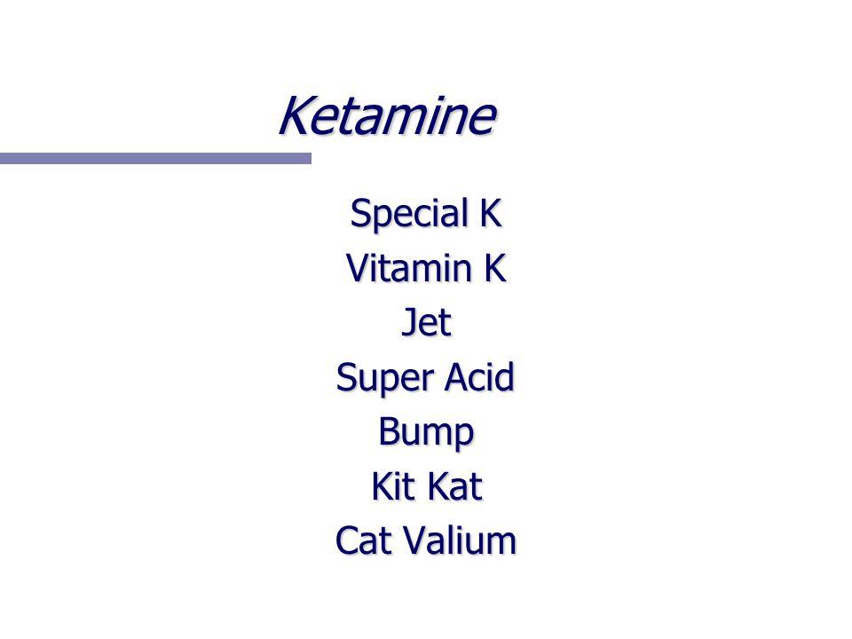 Ketamine Special K Vitamin K Jet Super Acid Bump Kit Kat Cat Valium