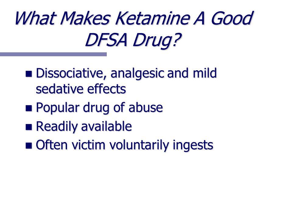 What Makes Ketamine A Good DFSA Drug.
