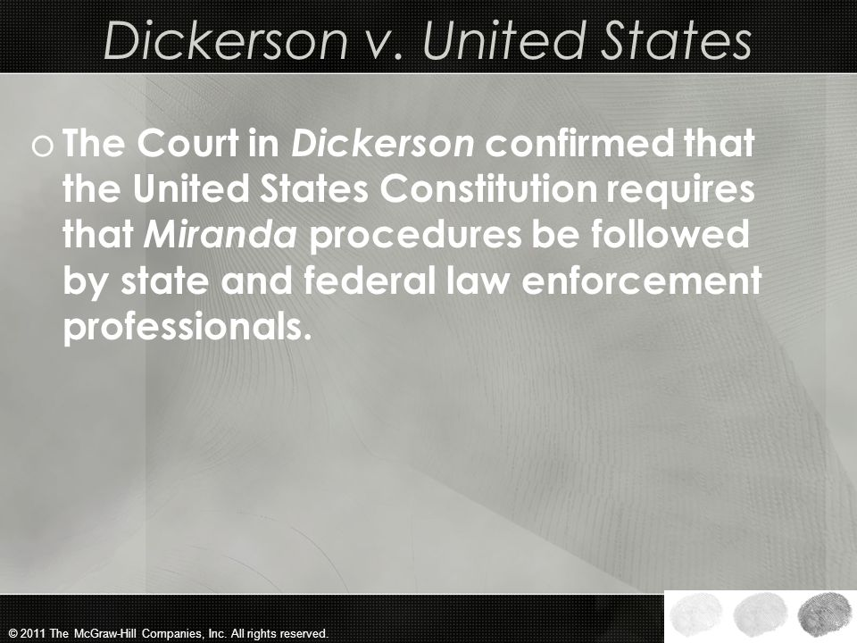 © 2011 The McGraw-Hill Companies, Inc. All rights reserved. Violation of Miranda o In the absence of these Miranda warnings and a waiver of the rights