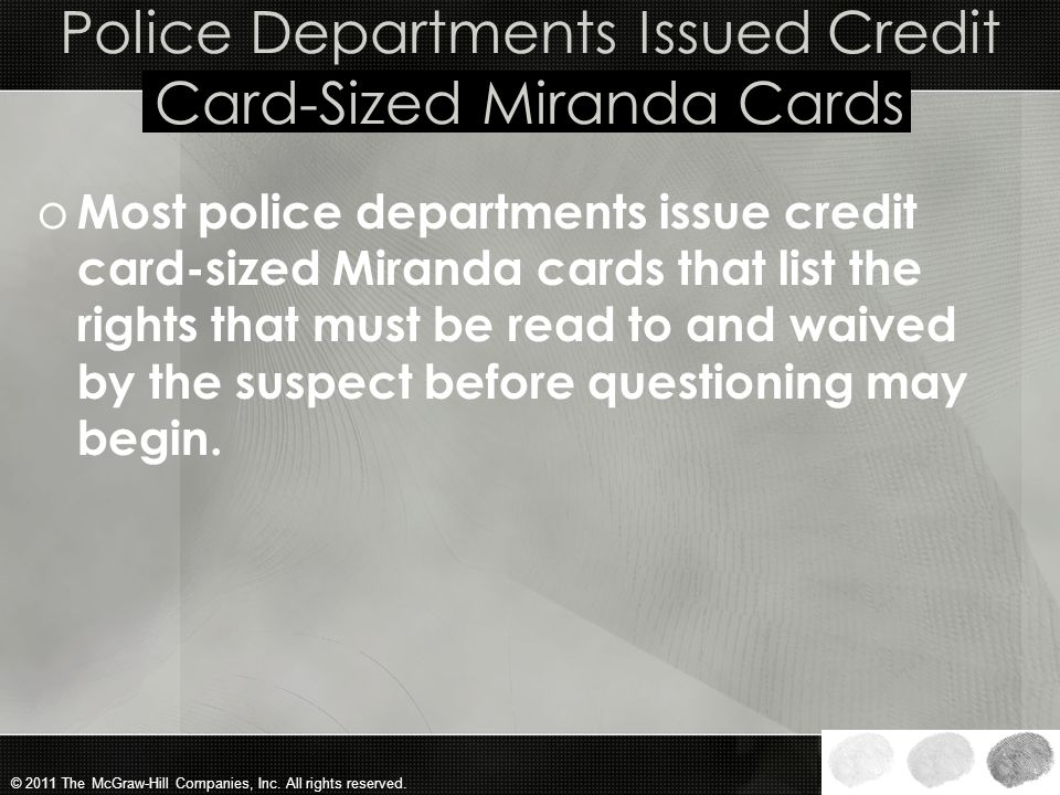 © 2011 The McGraw-Hill Companies, Inc. All rights reserved. The Miranda Rule o The Miranda rule requires that a law enforcement officer read Miranda w