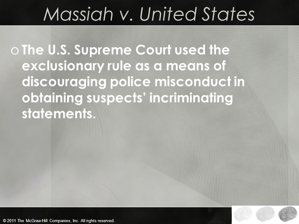 © 2011 The McGraw-Hill Companies, Inc. All rights reserved. Exclusion of Confessions Due to Violation of the Sixth Amendment Right to Counsel o The Su