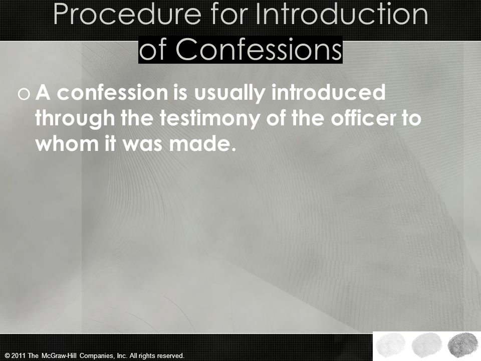 © 2011 The McGraw-Hill Companies, Inc. All rights reserved. Confession Given After an Unlawful Search and Seizure May Be Excluded o The exclusionary r