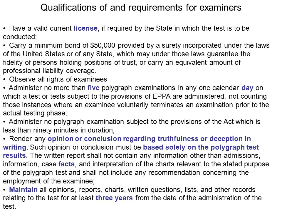 Qualifications of and requirements for examiners Have a valid current license, if required by the State in which the test is to be conducted; Carry a