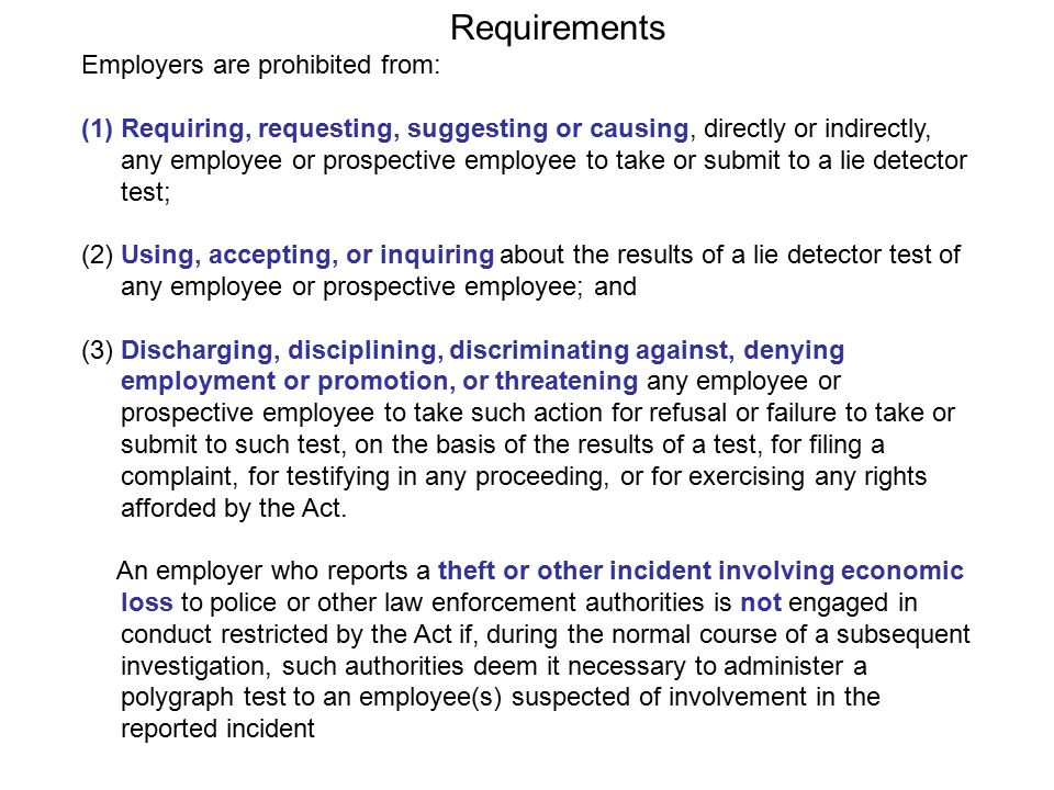 Employers are prohibited from: (1)Requiring, requesting, suggesting or causing, directly or indirectly, any employee or prospective employee to take o