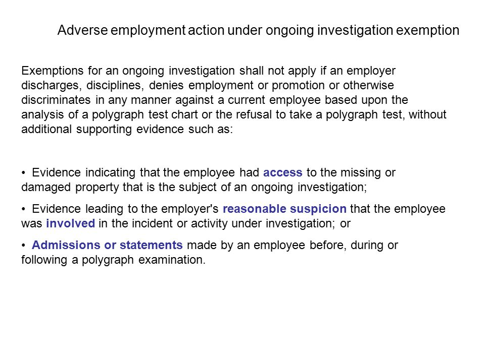 Adverse employment action under ongoing investigation exemption Exemptions for an ongoing investigation shall not apply if an employer discharges, dis