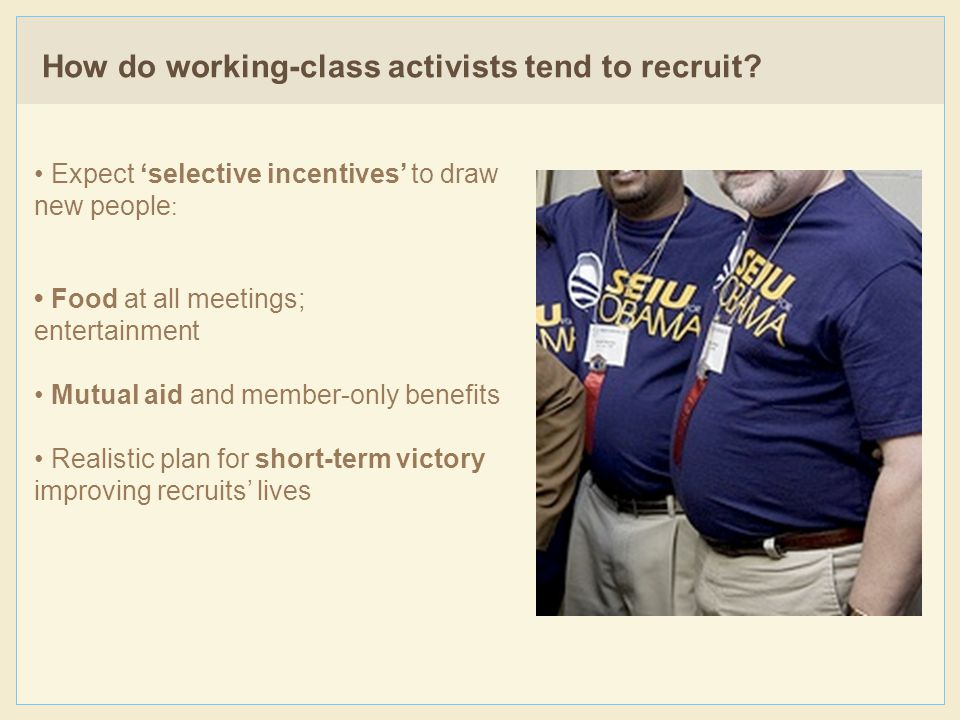 How do working-class activists tend to recruit.