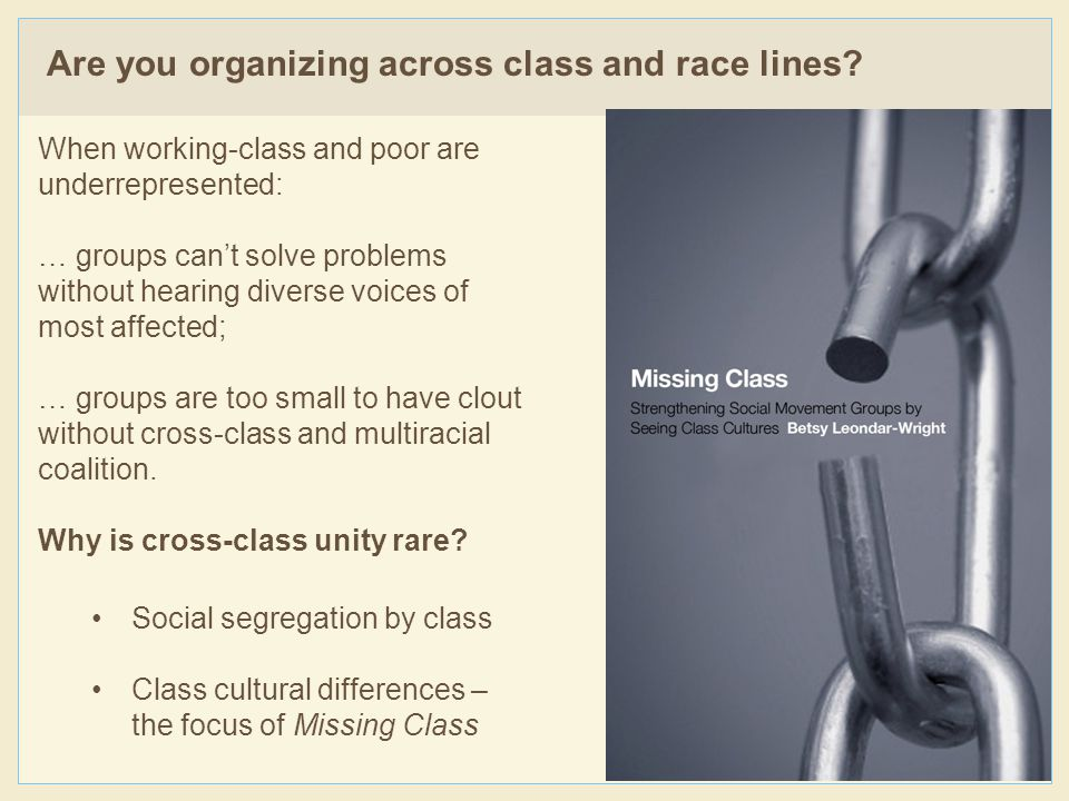 Are you organizing across class and race lines.