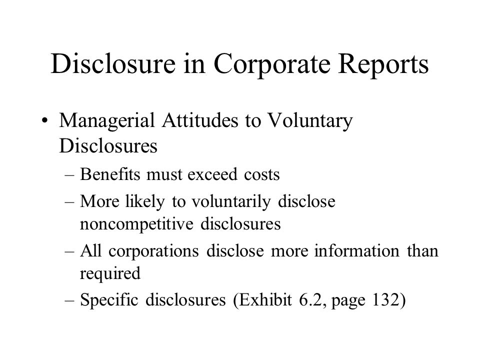 Disclosure in Corporate Reports Largest MNEs set trends in disclosing information Larger companies tended to voluntarily disclose more information Disclosure varies by industry Companies from common law countries tended to disclose more information than civil code countries.