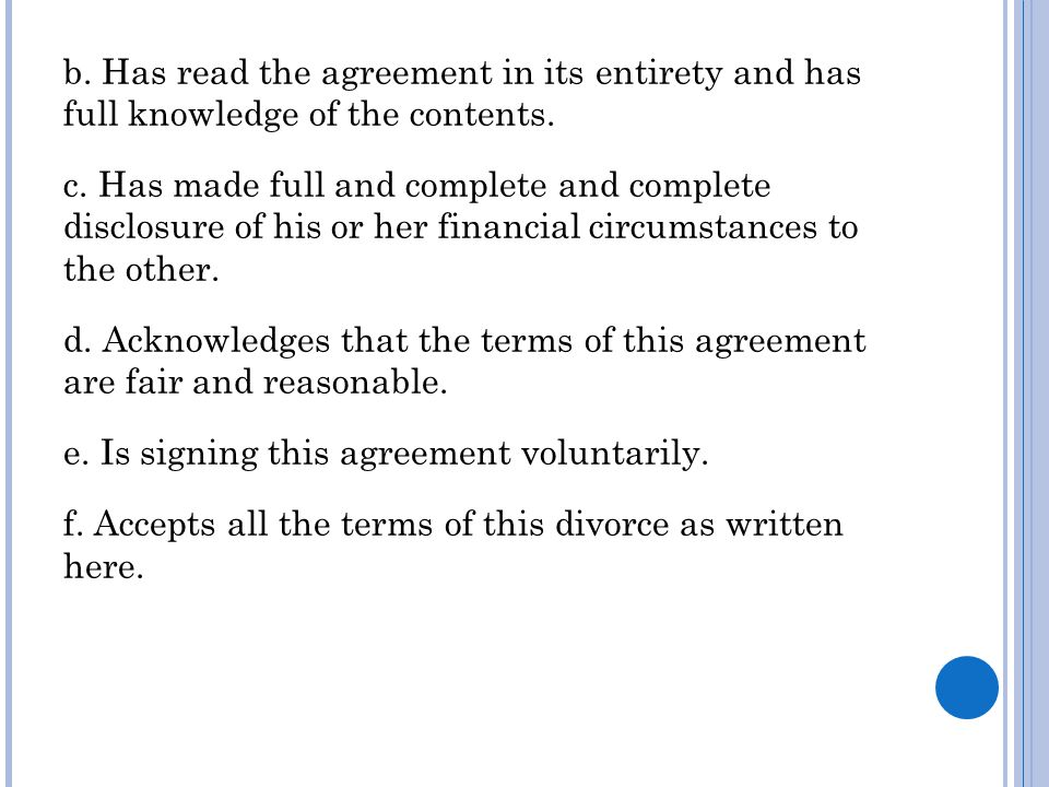b.Has read the agreement in its entirety and has full knowledge of the contents.